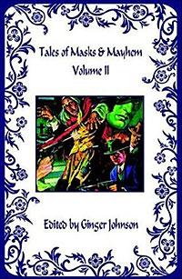 Tales of Masks & Mayhem, Vol. 2