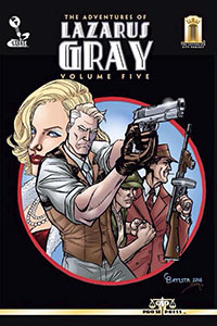 """The Adventures of Lazarus Gray"" Vol. 5"