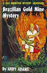 'Brazilian Gold Mine Mystery' (Biff Brewster #1)