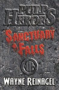 'Pulp Heroes: Sanctuary Falls'