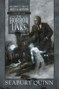 'The Horror on the Links: The Complete Tales of Jules de Grandin,' Vol. 1