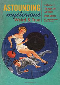 Astounding, Mysterious, Weird & True, Vol. 1: The Pulp Art of Comic Book Artists